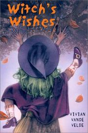 WITCH'S WISHES by Vivian Vande Velde