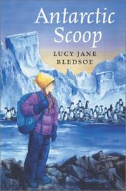 THE ANTARCTIC SCOOP by Lucy Jane Bledsoe