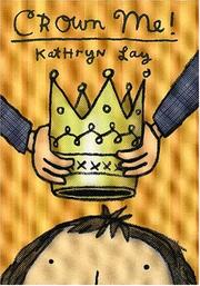 CROWN ME! by Kathryn Lay