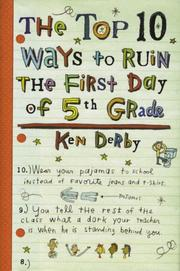 THE TOP 10 WAYS TO RUIN THE FIRST DAY OF 5TH GRADE by Ken Derby