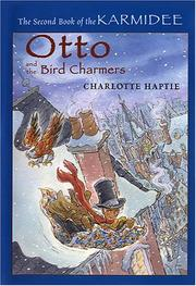 OTTO AND THE BIRD CHARMERS by Charlotte Haptie