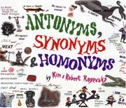 ANTONYMS, SYNONYMS, & HOMONYMS by Kim Rayevsky