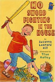 NO SWORD FIGHTING IN THE HOUSE by Susanna Leonard Hill