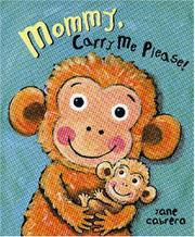 Book Cover for MOMMY, CARRY ME PLEASE!