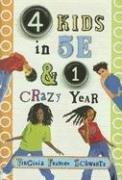 4 KIDS IN 5E AND 1 CRAZY YEAR by Virginia Frances Schwartz