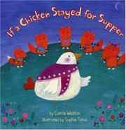 IF A CHICKEN STAYED FOR SUPPER by Carrie Weston