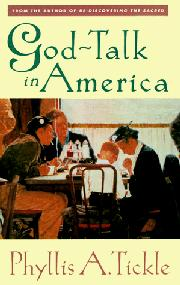 GOD-TALK IN AMERICA by Phyllis A. Tickle