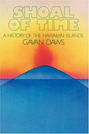 SHOAL OF TIME: A History of the Hawaiian Islands by Cavan Daws