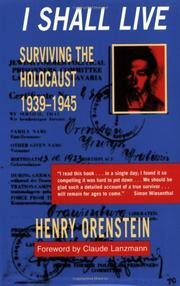 I SHALL LIVE: Surviving Against All Odds, 1939-1945 by Henry Orenstein
