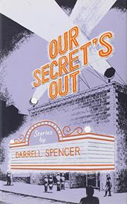 OUR SECRET'S OUT by Darrell Spencer