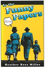 IN THE FUNNY PAPERS by Heather Ross Miller