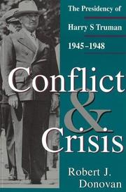 CONFLICT AND CRISIS: The Presidency of Harry S. Truman, 1945-1948 by Robert J. Donovan