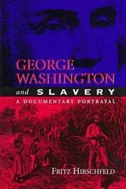 GEORGE WASHINGTON AND SLAVERY by Fritz Hirschfeld