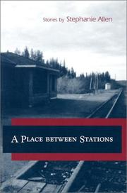 A PLACE BETWEEN STATIONS by Stephanie Allen