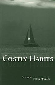 COSTLY HABITS by Peter Makuck