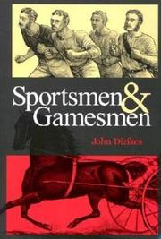 SPORTSMEN AND GAMESMEN by John Dizikes