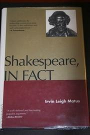 SHAKESPEARE, IN FACT by Irvin Leigh Matus