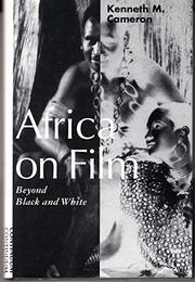 AFRICA ON FILM by Kenneth M. Cameron