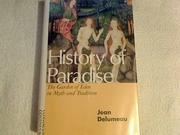 HISTORY OF PARADISE by Jean Delumeau