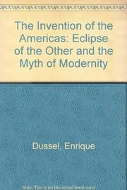 THE INVENTION OF THE AMERICAS by Enrique Dussel