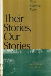 THEIR STORIES, OUR STORIES by Rose Sallberg Kam