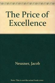 THE PRICE OF EXCELLENCE by Jacob Neusner