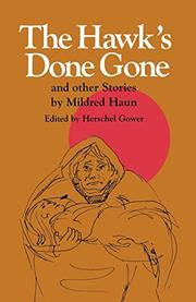 THE HAWK'S DONE GONE by Mildred Haun