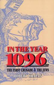 IN THE YEAR 1096: The First Crusade and the Jews by Robert Chazan