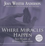 WHERE MIRACLES HAPPEN: True Stories of Heavenly Encounters by Joan Wester Anderson