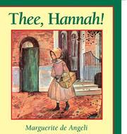 THEE, HANNAH by Marguerite de Angeli