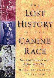 THE LOST HISTORY OF THE CANINE RACE by Mary Elizabeth Thurston