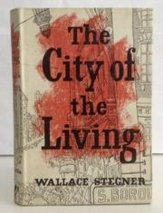 THE CITY OF THE LIVING by Wallace Stegner