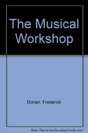 THE MUSICAL WORKSHOP by Frederick Dorian