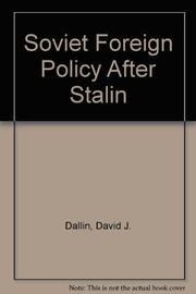 SOVIET FOREIGN POLICY AFTER STALIN by David J. Dallin