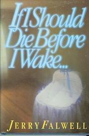 IF I SHOULD DIE BEFORE I WAKE. . . by Jerry Falwell