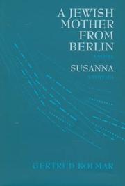 A JEWISH MOTHER FROM BERLIN and SUSANNA by Gertrud Kolmar