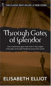 THROUGH GATES OF SPLENDOR by Elizabeth Elliot