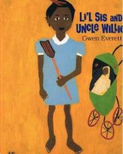 L'IL SIS AND UNCLE WILLIE by Gwen Everett