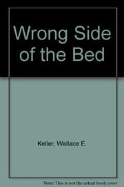 THE WRONG SIDE OF THE BED by Wallace E. Keller