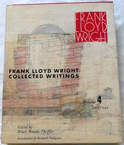 THE COLLECTED WRITINGS OF FRANK LLOYD WRIGHT by Frank Lloyd Wright