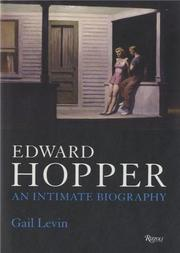 EDWARD HOPPER: An Intimate Biography by Gail Levin