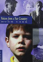VOICES FROM A FAR COUNTRY by Hugh Carr