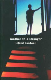 MOTHER TO A STRANGER by Leland Bardwell