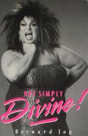 NOT SIMPLY DIVINE! by Bernard Jay