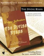 THE DIVINE RYANS by Wayne Johnston
