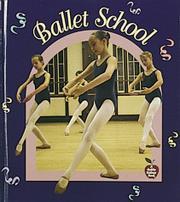 BALLET SCHOOL by Bobbie Kalman