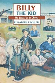 BILLY THE KID: The Legend of El Chivato by Elizabeth Fackler