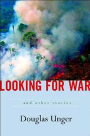 LOOKING FOR WAR by Douglas Unger