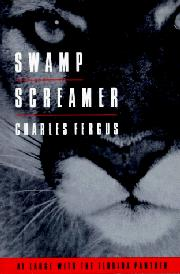 SWAMP SCREAMER by Charles Fergus