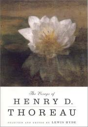 THE ESSAYS OF HENRY D. THOREAU by Lewis Hyde